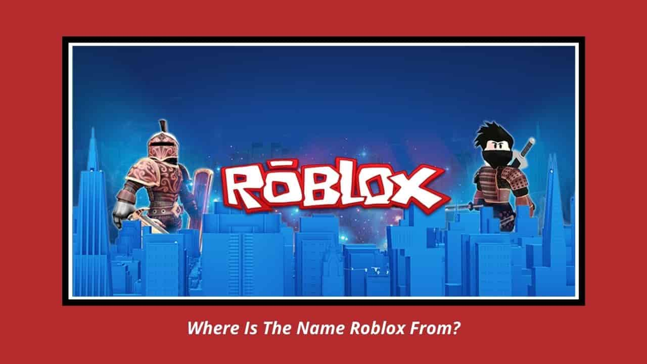 Where Is The Name Roblox From