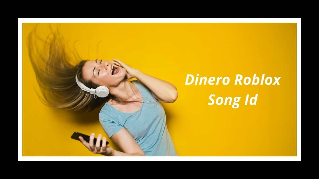 Dinero Roblox Song Id