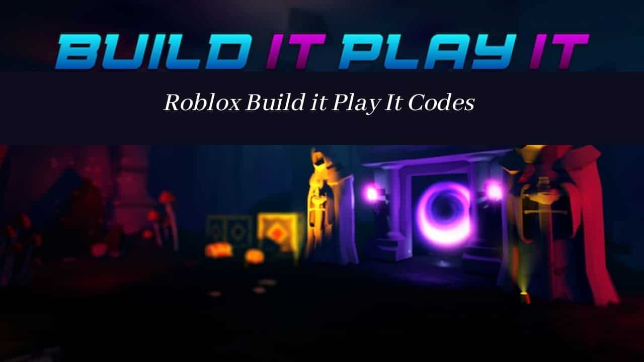Roblox Build it Play It Codes