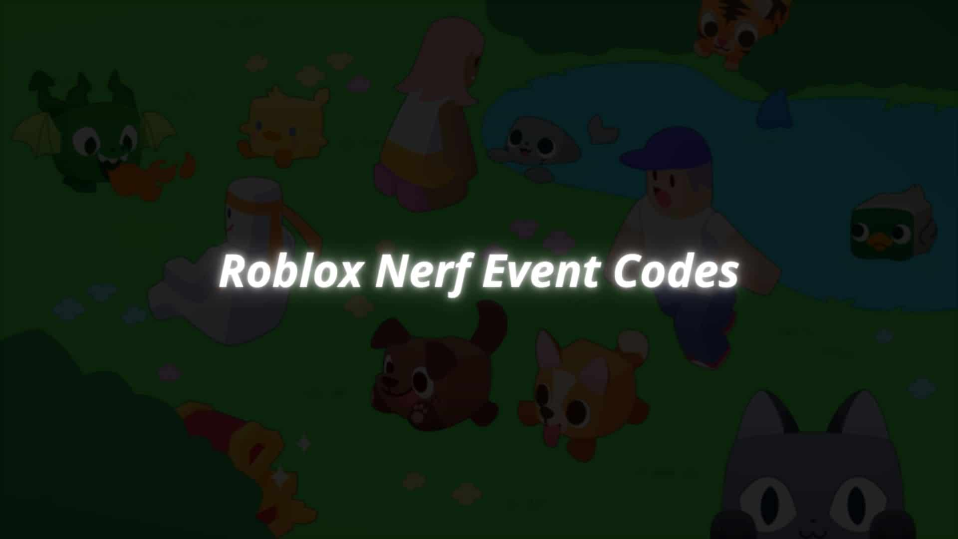 Roblox Nerf Event Codes