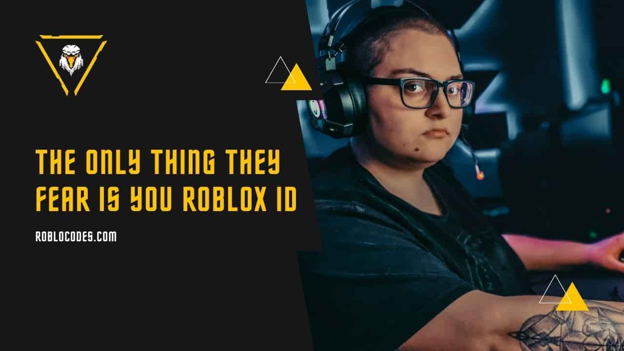 The Only Thing They Fear Is You Roblox Id